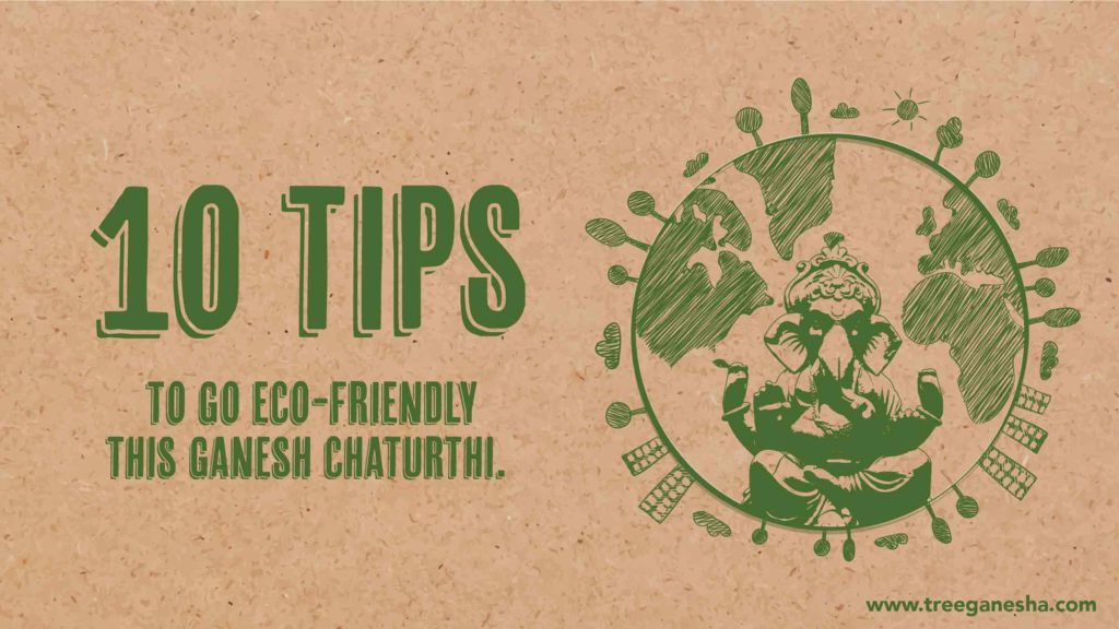 TOP 10 TIPS TO GO ECO-FRIENDLY THIS GANESH CHATURTHI.